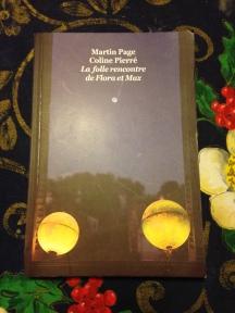 La folle rencontre de Flora et Max de Martin Page et Colline Pierré